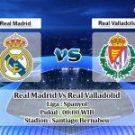 Prediksi Skor Real Madrid Vs Real Valladolid 25 Agustus 2019