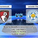 Prediksi Bournemouth vs Leicester City 13 Juli 2020